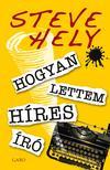 Steve Hely - Hogyan lettem h�res �r�