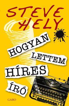 Steve Hely - Hogyan lettem híres író