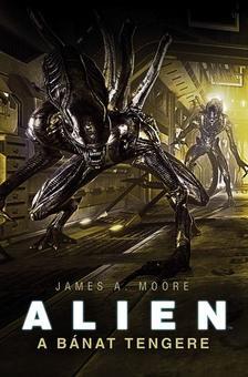 James A. Moore - Alien: A b�nat tengere