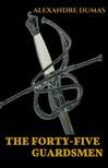 Alexandre DUMAS - The Forty-Five Guardsmen [eKönyv: epub,  mobi]
