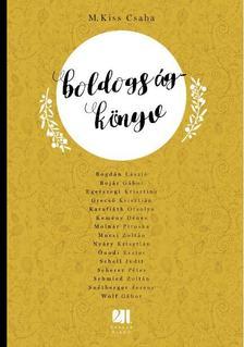 M. Kiss Csaba - Boldogságkönyv