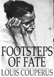 LOUIS COUPERUS - Footsteps of Fate [eKönyv: epub,  mobi]