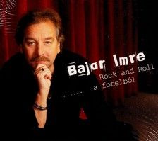 BAJOR IMRE - ROCK AND ROLL A FOTELB�L