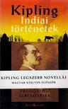 Rudyard Kipling - Indiai történetek - válogatott elbeszélések