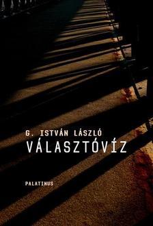 G. Istv�n L�szl� - V�laszt�v�z
