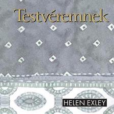 Helen Exley - TESTVÉREMNEK (ÚJ!)