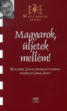J�rai Judit - Magyarok, �ljetek mell�m - Besz�lget�s Kubassek J�nossal