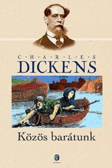 Charles Dickens - K�z�s bar�tunk