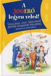 Schenk Borb�la (szerk.) - A JOGER� LEGYEN VELED!