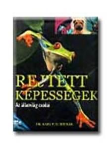 Dr. Karl Shuker - REJTETT KÉPESSÉGEK