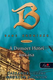 Cassandra Clare, Maureen Johnson - BANE KR�NIK�K 7. A DUMORT HOTEL BUK�SA - KEM�NY BOR�T�S