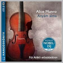 Alice Munro - Any�m �lma - HANGOSK�NYV