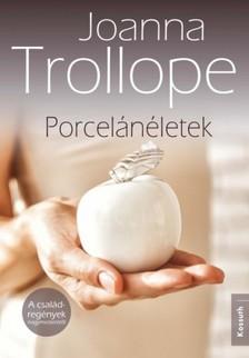 Joanna Trollope - Porcelánéletek [eKönyv: epub, mobi]