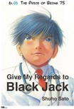 Sato Shuho - Give My Regards to Black Jack - Ep.03 The Price of Being 75 (English version) [eK�nyv: epub,  mobi]