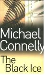Michael Connelly - The Black Ice [antikv�r]