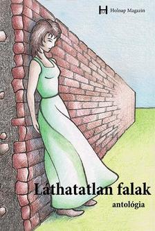 Holnap Magazin írói-költői - Láthatatlan falak - Antológia