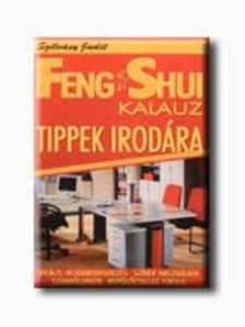 Szilvásy Judit - Feng Shui kalauz - Tippek irodára