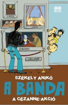 Sz�kely Anik� - A BANDA 2. A C�zanne?akci�
