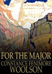 Woolson Constance Fenimore - For the Major [eKönyv: epub,  mobi]