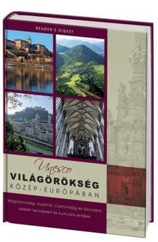 . - UNESCO vil�g�r�ks�g K�z�p-Eur�p�ban