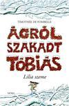 Timoth�e de Fombelle - �GR�LSZAKADT T�BI�S - LILIA SZEME - KEM�NY BOR�T�S