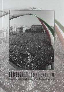- ELBESZÉLT TÖRTÉNELEM - HUSZONÖTEN A KÖZÉP-KELET-EURÓPAI DEMOKRATIKUS ÁTMENETRŐL