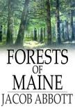 Abbott Jacob - Forests of Maine [eK�nyv: epub,  mobi]
