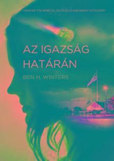Ben H. Winters - Az igazs�g hat�r�n