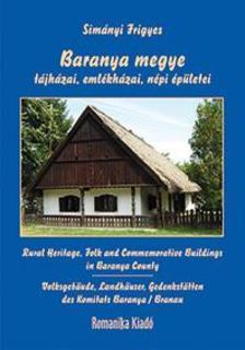 Simányi Frigyes - Baranya megye tájházai, emlékházai, népi épületei