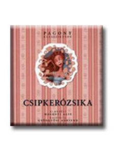 Mosonyi Alíz - CSIPKERÓZSIKA - PAGONY KLASSZIKUSOK -