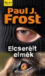 PAUL J. FROST - ELCSERÉLT ELMÉK