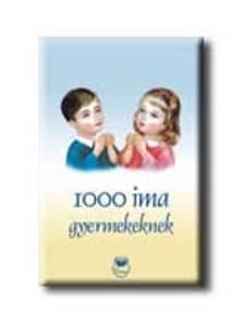 Lois Rock - 1000 ima gyermekeknek