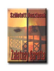 Zalatnay Sarolta - Született vesztesek