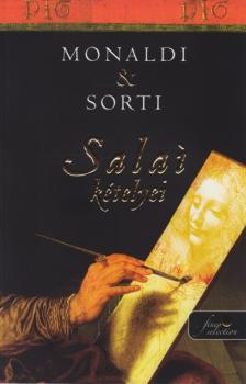 Rita Monaldi - Francesco Sorti - Salai kételyei - PUHA BORÍTÓS