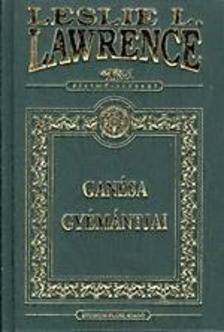 Leslie L. Lawrence - Gan�sa gy�m�ntjai
