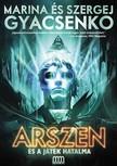 Szergej Gyacsenko Marina Gyacsenko - - Arszen és a játék hatalma  [eKönyv: epub,  mobi]