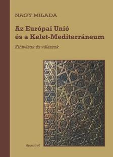 Nagy Milada - Az Eur�pai Uni� �s a Kelet-Mediterr�neum