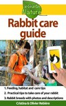 Olivier Rebiere Cristina Rebiere, - Rabbit care guide - Small digital guide to take care of your pet [eKönyv: epub,  mobi]
