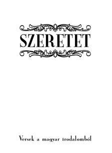 - Szeretet - versek a magyar irodalomból