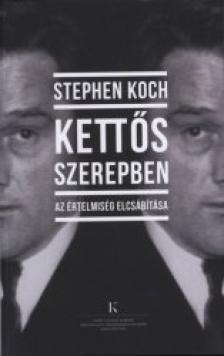 KOCH, STEPHEN - Stephen Koch: Kett�s szerepben