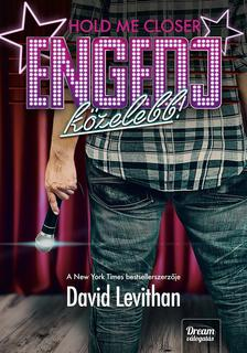 David Levithan - Hold me Closer - Engedj k�zelebb! - k�t�tt