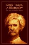 Paine Albert Bigelow - Mark Twain,  A Biography [eKönyv: epub,  mobi]