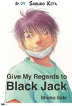 Sato Shuho - Give My Regards to Black Jack - Ep.09 Saburo Kita (English version) [eK�nyv: epub,  mobi]