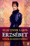 Flautner Lajos - Erzs�bet, titok �s szenved�ly