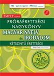 B�nki Istv�n - Pr�ba�retts�gi nagyk�nyv - Magyar nyelv �s irodalom - Emelt szint