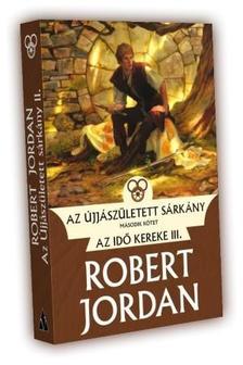 Robert Jordan - Az Újjászületett sárkány II. kötet