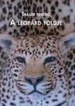 Tráser Ferenc - A leopárd földje