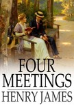 Henry James - Four Meetings [eK�nyv: epub,  mobi]