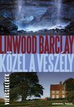 Linwood Barclay - K�zel a vesz�ly #