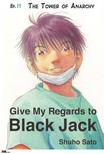Sato Shuho - Give My Regards to Black Jack - Ep.11 The Tower of Anarchy (English version) [eK�nyv: epub,  mobi]